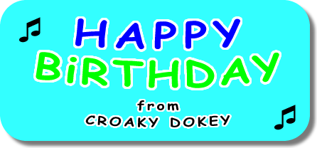 HAPPY BiRTHDAY from CROAKY DOKEY